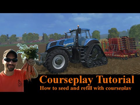 Courseplay Tutorial - How to use seed and refill - Farming Simulator 15