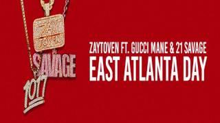 "Zaytoven ""East Atlanta Day"" (Feat. Gucci Mane x 21 Savage) Dirty"