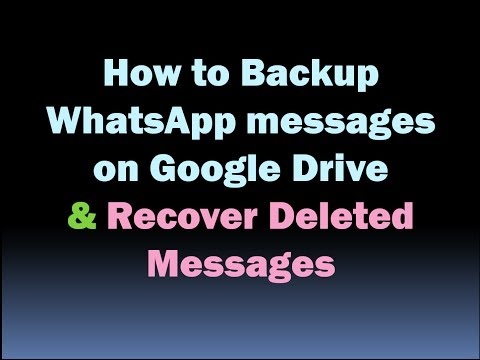 How to backup whatsapp messages on google drive to recover deleted messages [HD]