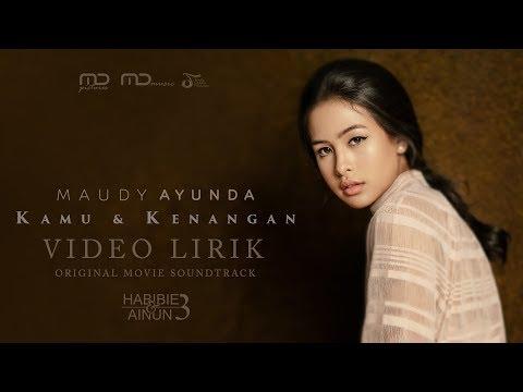 Maudy Ayunda Kamu & Kenangan (Ost. Habibie & Ainun 3)