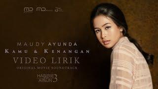 Maudy Ayunda - Kamu & Kenangan (Ost. Habibie Ainun 3) | Official Video Lirik