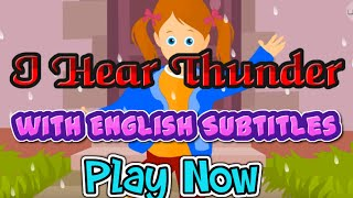 I Hear Thunder with English Subtitles - Nursery Rhymes