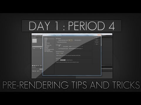 Day 1 : Period 4 - Pre-Rendering Tips and Tricks for Slow Computers!