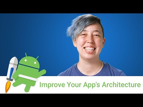 Android Jetpack: Improve Your App's Architecture