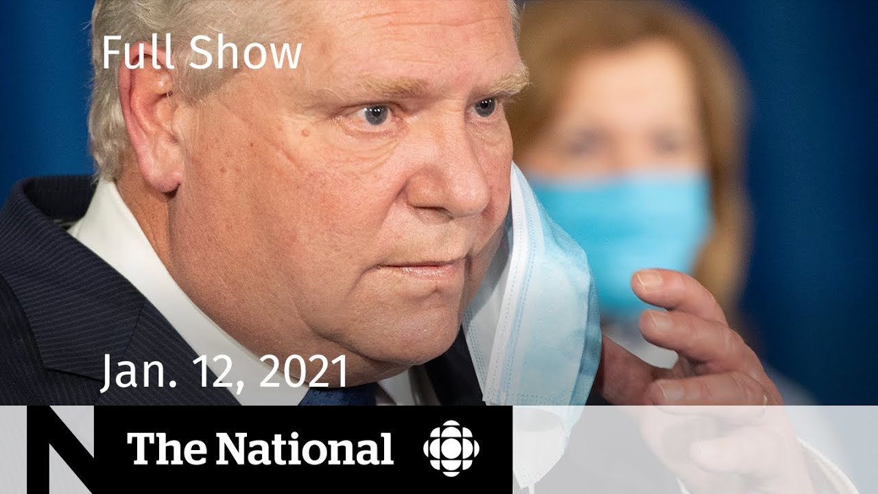 CBC News: The National   Ontario issues stay-at-home order   Jan. 12, 2021