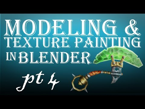 Modeling and Texture Painting in Blender Part 4