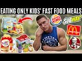 Eating Only KIDS39 FAST FOOD MEALS For 24 Hours