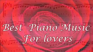 Best Piano Music For Lovers | Love Songs for Piano