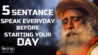 Do 5 Things Everyday Before Starting Your Day || Transform Your Life By Sadhguru || Mystic Of World