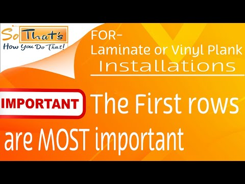 How to install the first few rows - Laminate and vinyl plank installation