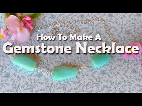 How To Make Jewelry: How To Make A Gemstone Necklace