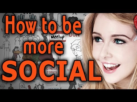 How to be MORE Social - Tips to be more Confident around People