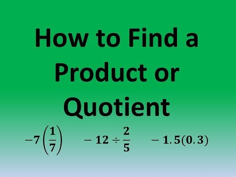 How to Find a Product or Quotient: -7(1/7);  -12/(2/5); -1.5(0.3)