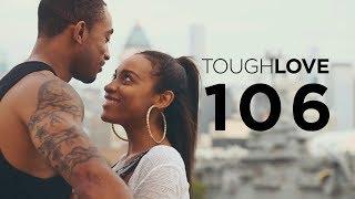Tough Love   Season 1, Episode 6 (Season Finale)
