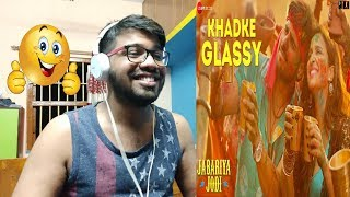 Khadke Glassy Reaction - Jabariya Jodi |Sidharth ,Parineeti| Yo Yo Honey Singh, Ashok M, Jyotica T