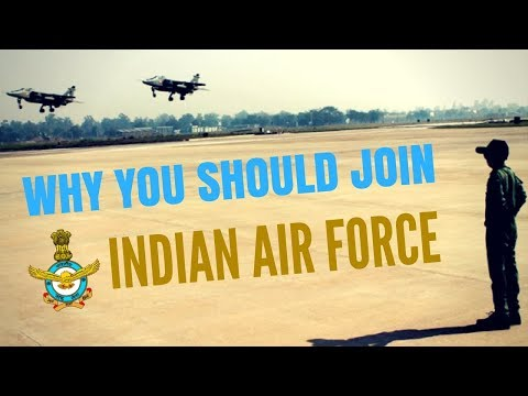 Why You Should Join Indian Air Force