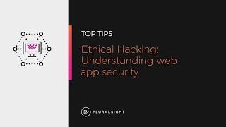 Ethical hacking: Understanding web app security | Pluralsight