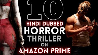 Top 10 Hindi Dubbed HORROR THRILLER Movies on Amazon Prime | Hollywood Guilty Pleasure (Part 2)