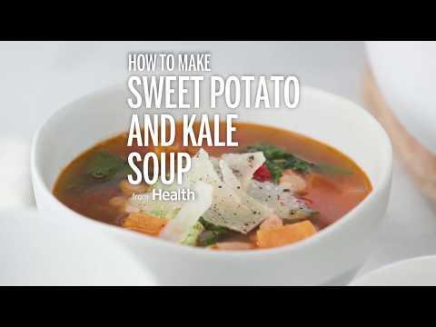 How to Make Hearty Sweet Potato and Kale Soup | Health