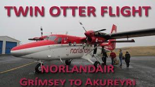 Norlandair Twin Otter Full Flight | Grímsey To Akureyri