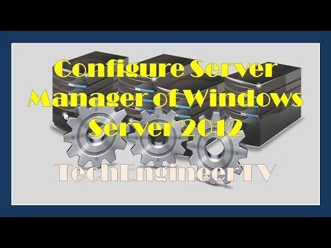 Configure Server Manager of Windows Server 2012