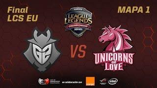 UNICORNS OF LOVE VS G2 - #FinalSpringLCS - Playoffs LCS EU - Mapa 1