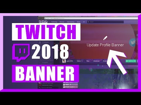 How to change your Twitch Banner - Feb 2018