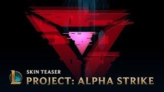 PROJECT: Alpha Strike | Skins Trailer - League of Legends