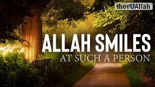 Allah Smiles At Such A Person