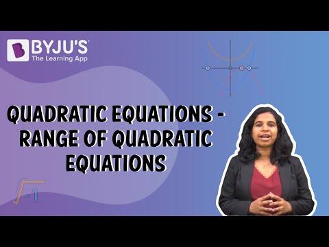 Quadratic Equations 07 - Range of Quadratic Equations