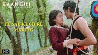 Tu Sab Kuch Re - Making - Kaanchi, Mishti & Kartik Aaryan