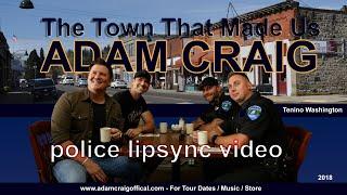 Adam Craig The Town That Made Us Tenino Police Lip Sync Video