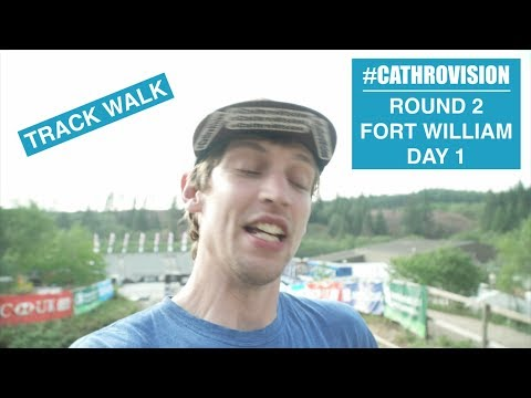 #CATHROVISION // Fort William World Cup Day 1 - Track Walk