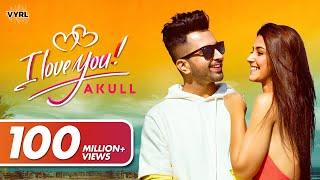 Akull - I Love You   Latest Punjabi Song 2019   VYRLOriginals