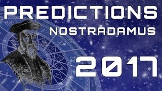 Nostradamus Predictions For 2017