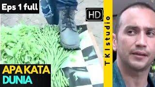 FULL - APA KATA DUNIA Episode-1 - VIDEO HD