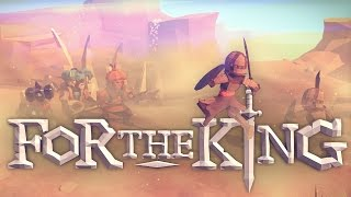For The King! - Thousands Must Die for Few to Succeed! (For the King Gameplay / Game)
