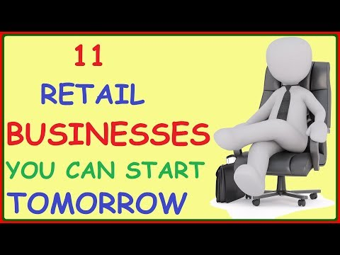Top 11 Retail Businesses you can Start Tomorrow - Retail Business Ideas to Start To Make Money