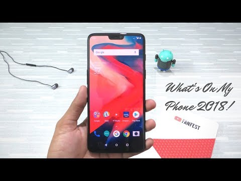 What's On My Phone 2018! Ft. OnePlus 6