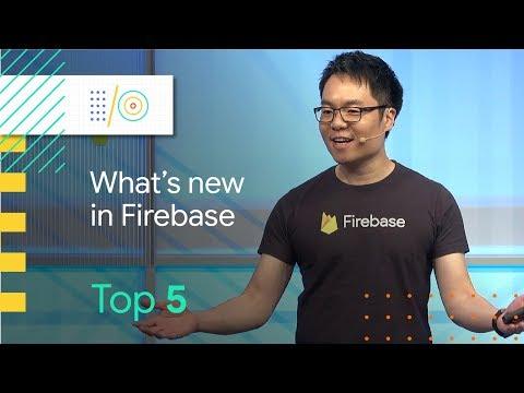 Top 5 Firebase announcements at Google I/O 2018