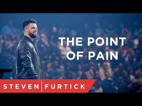 The Point Of Pain | Pastor Steven Furtick