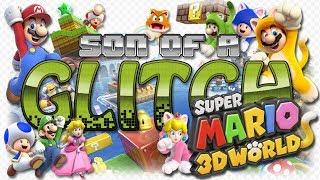 Super Mario 3D World Glitches - Son of a Glitch - Episode 87