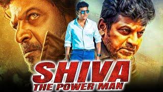 Shiva The Powerman (Shiva) Hindi Dubbed Full Movie | Shivrajkumar, Ragini Dwivedi