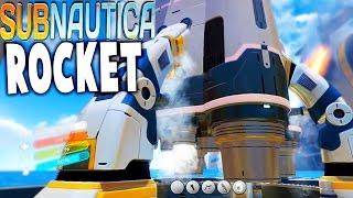 Subnautica - END GAME ROCKET, LAUNCH PAD, COCKPIT, SNEAK PEAK - Subnautica Gameplay