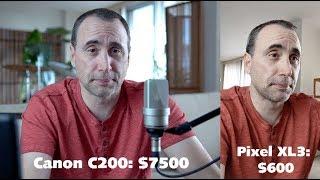 Canon C200 vs Pixel 3 XL - Video Compared!