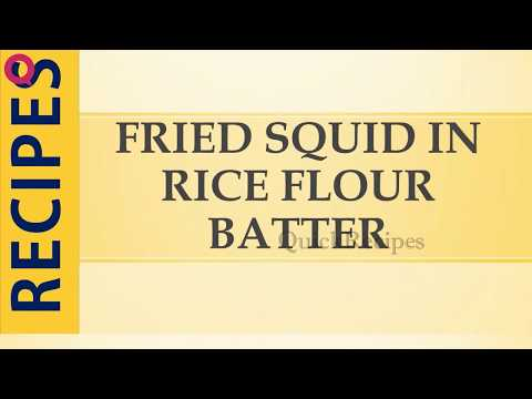 FRIED SQUID IN RICE FLOUR BATTER | QUICK RECIPES | EASY TO LEARN