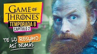Game Of Thrones   Temporada 8 Capítulo 2   #TeLoResumoAsíNomás