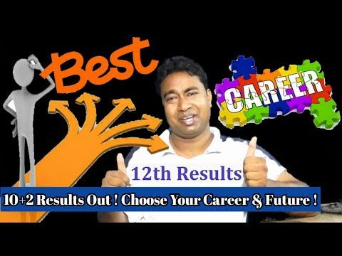 12th Result Out ! How Choose the Best Career for your Life & Future