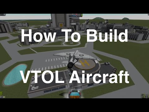 Kerbal Space Program - VTOL Aircraft Tutorial