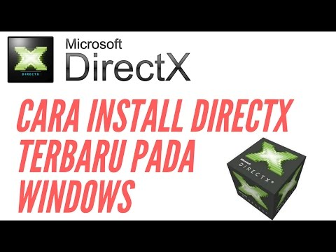 Cara Install DirectX Terbaru Pada Windows